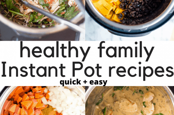 Healthy family Instant Pot recipes collage of four images with text overlay